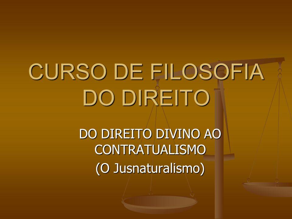 CURSO DE FILOSOFIA DO DIREITO DO DIREITO DIVINO AO CONTRATUALISMO (O Jusnaturalismo)