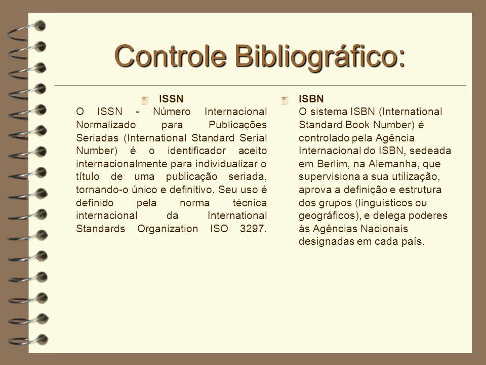 Controle Bibliográfico: 4 ISSN O ISSN - Número Internacional Normalizado para Publicações Seriadas (International Standard Serial Number) é o identifi