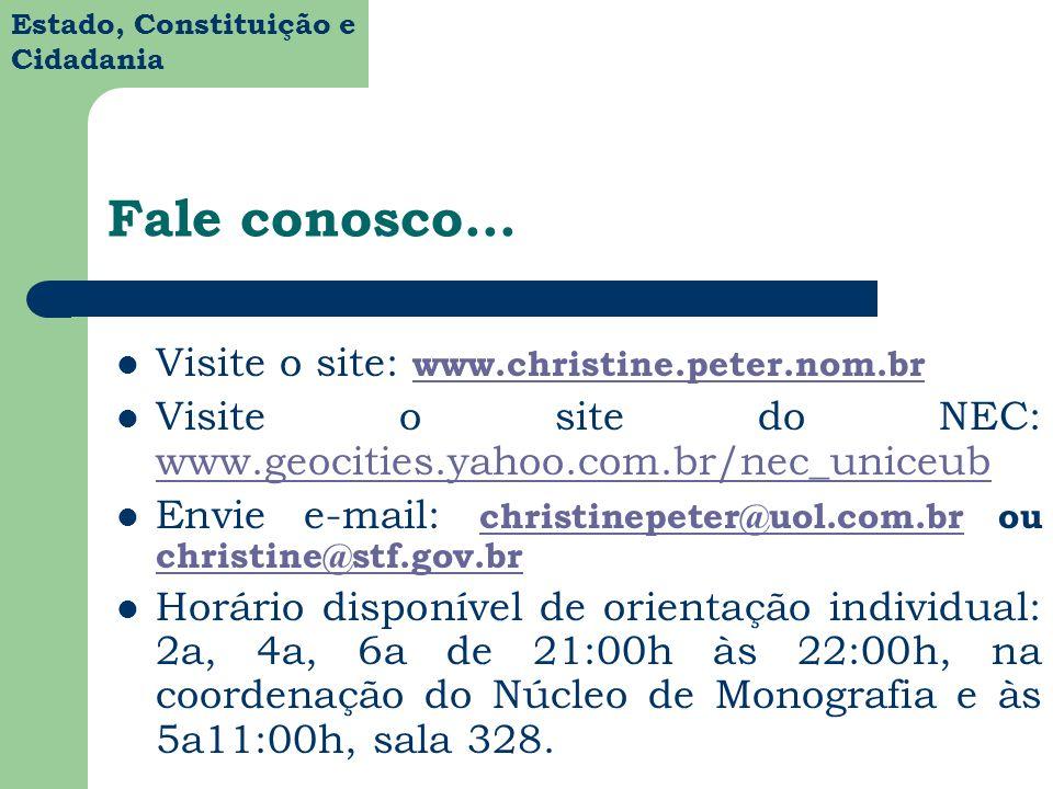 Estado, Constituição e Cidadania Fale conosco... Visite o site: www.christine.peter.nom.br www.christine.peter.nom.br Visite o site do NEC: www.geocit