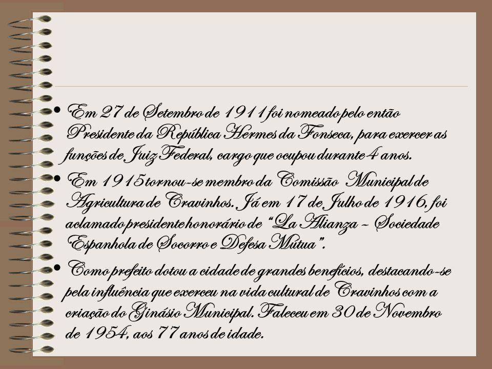 Em 27 de Setembro de 1911 foi nomeado pelo então Presidente da República Hermes da Fonseca, para exercer as funções de Juiz Federal, cargo que ocupou