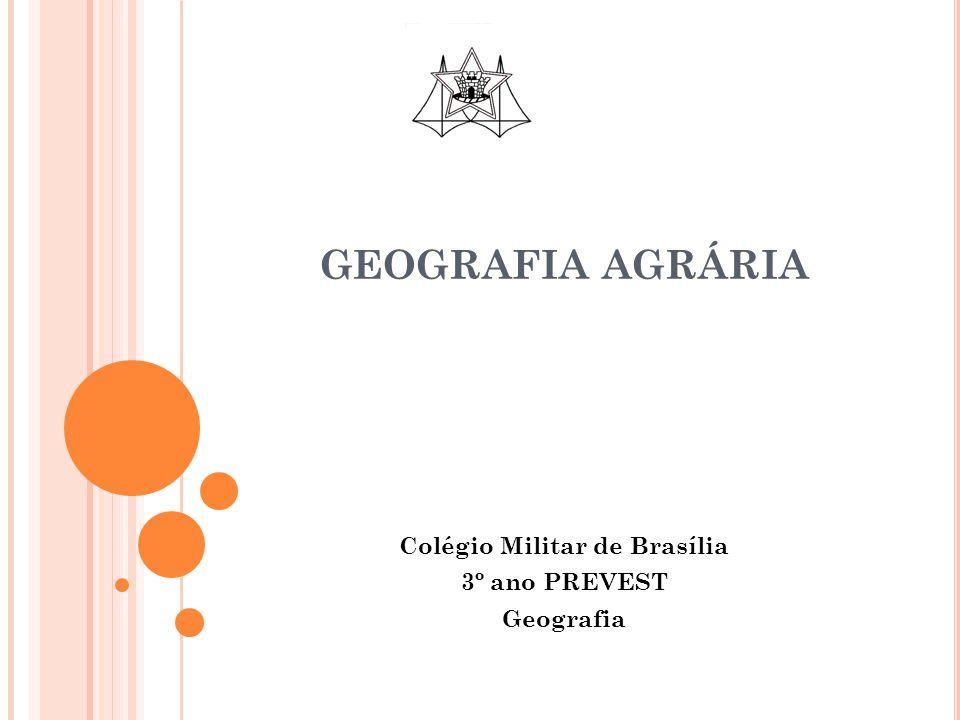 GEOGRAFIA AGRÁRIA Colégio Militar de Brasília 3º ano PREVEST Geografia