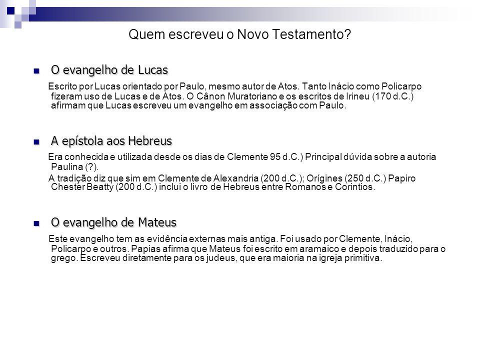 O evangelho de Lucas O evangelho de Lucas Escrito por Lucas orientado por Paulo, mesmo autor de Atos. Tanto Inácio como Policarpo fizeram uso de Lucas