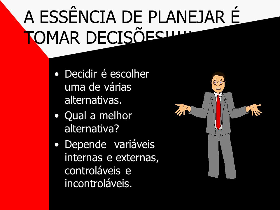 PLANEJAMENTO - UMA VISÃO SISTÊMICA. O Planejamento não diz respeito a decisões futuras, mas às implicações futuras de decisões presentes. (Drucker). P