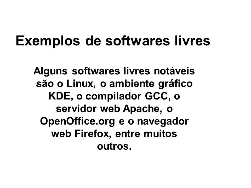 Exemplos de softwares livres Alguns softwares livres notáveis são o Linux, o ambiente gráfico KDE, o compilador GCC, o servidor web Apache, o OpenOffice.org e o navegador web Firefox, entre muitos outros.