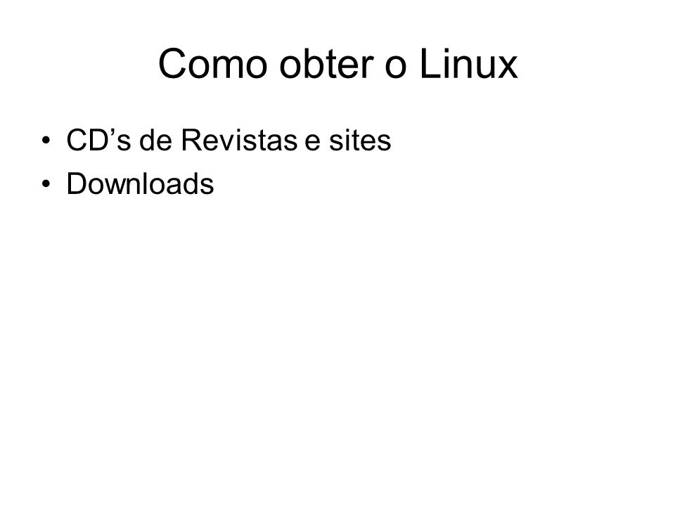 Como obter o Linux CDs de Revistas e sites Downloads