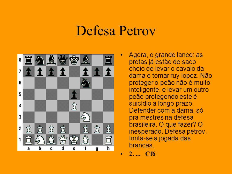 Defesa Petrov Agora, o grande lance: as pretas já estão de saco cheio de levar o cavalo da dama e tomar ruy lopez. Não proteger o peão não é muito int