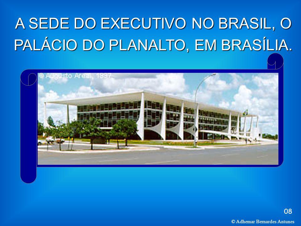 © Adhemar Bernardes Antunes 08 A SEDE DO EXECUTIVO NO BRASIL, O PALÁCIO DO PLANALTO, EM BRASÍLIA.