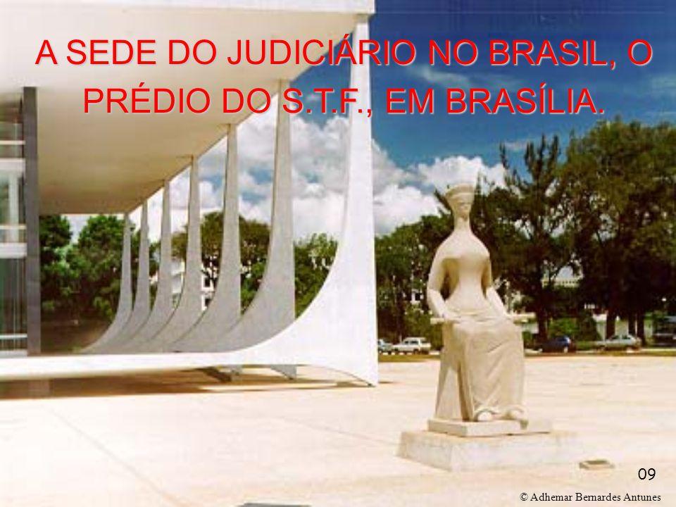 © Adhemar Bernardes Antunes 09 A SEDE DO JUDICIÁRIO NO BRASIL, O PRÉDIO DO S.T.F., EM BRASÍLIA.