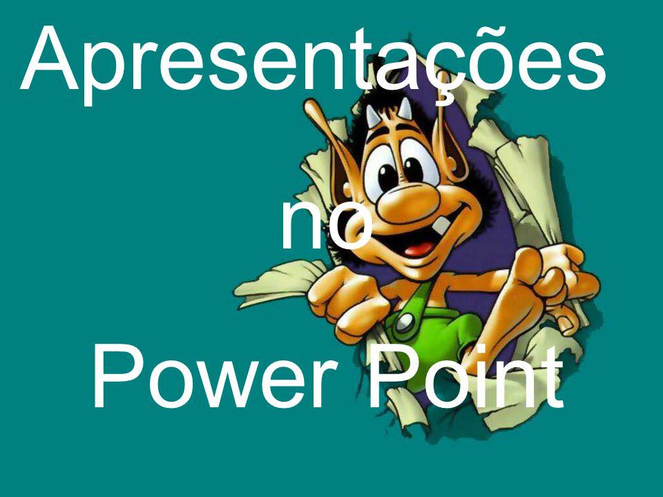 Apresentações no Power Point