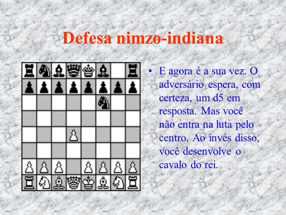 Defesa nimzo-indiana E agora é a sua vez. O adversário espera, com certeza, um d5 em resposta. Mas você não entra na luta pelo centro. Ao invés disso,