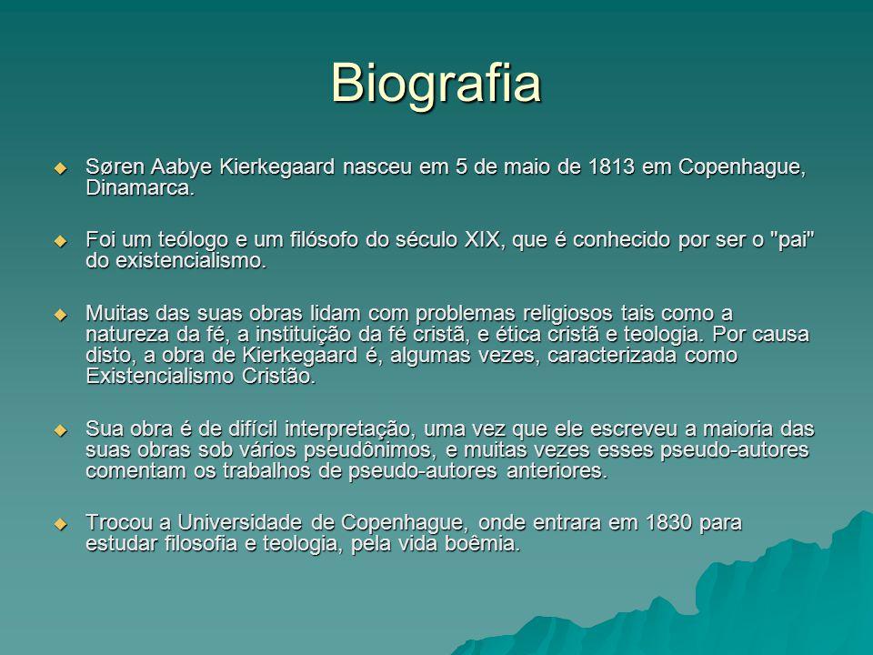 Biografia Søren Aabye Kierkegaard nasceu em 5 de maio de 1813 em Copenhague, Dinamarca.