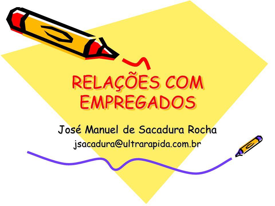 RELAÇÕES COM EMPREGADOS José Manuel de Sacadura Rocha jsacadura@ultrarapida.com.br