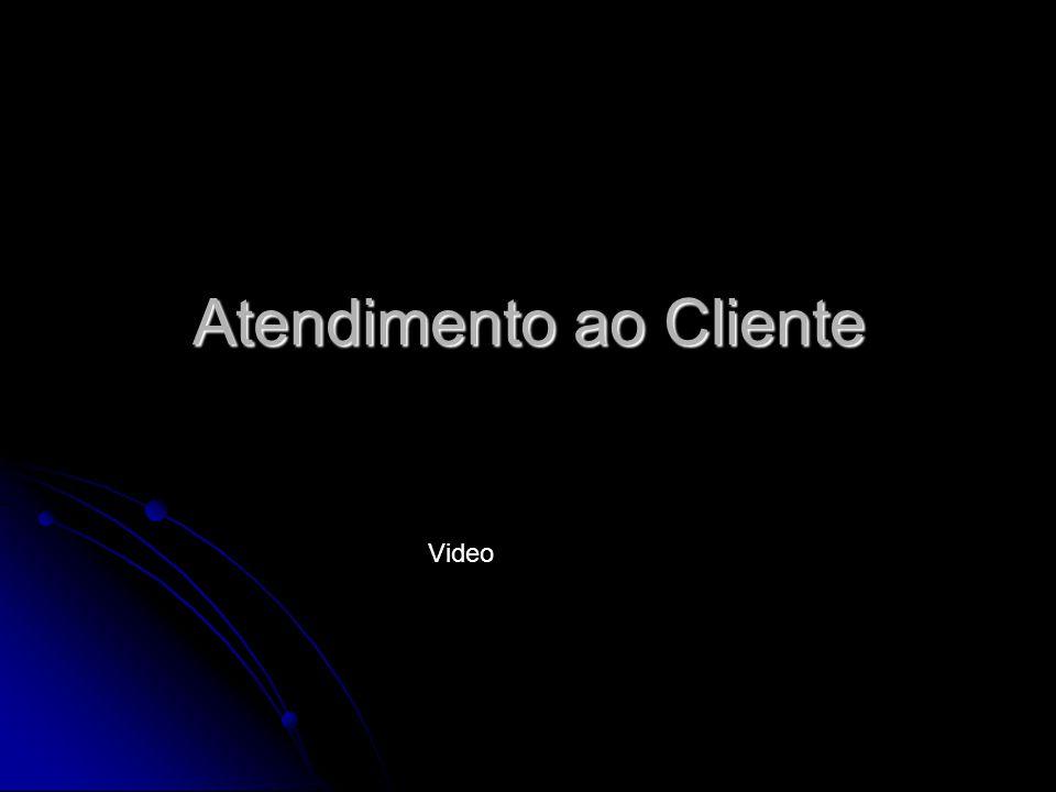 Atendimento ao Cliente Video