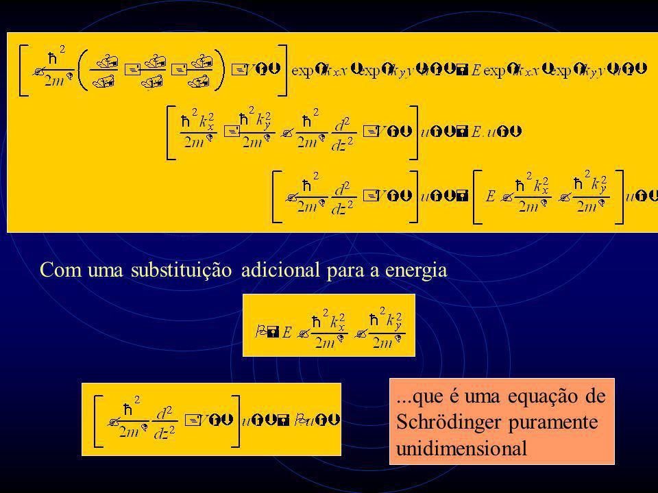 4 Com uma substituição adicional para a energia...que é uma equação de Schrödinger puramente unidimensional