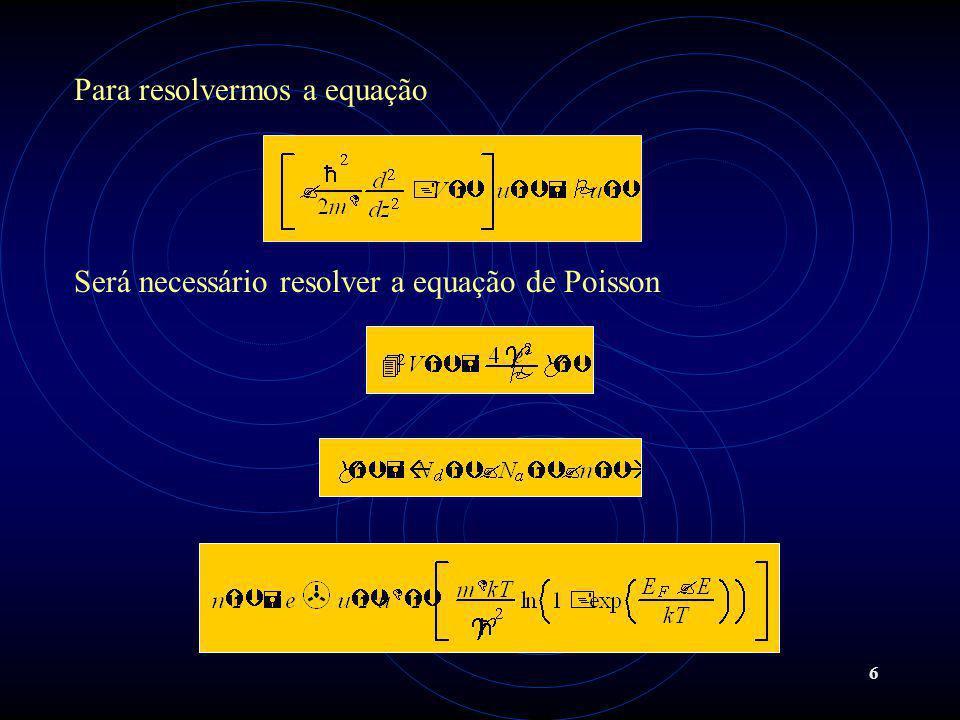 6 Para resolvermos a equação Será necessário resolver a equação de Poisson