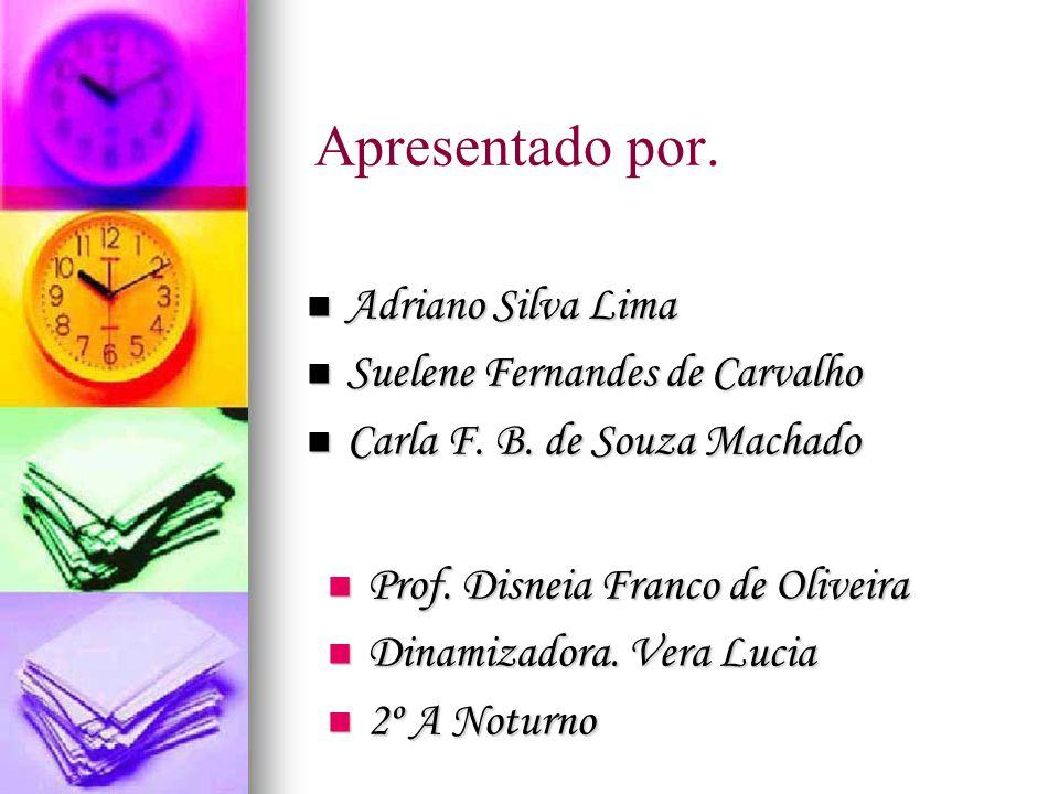 Apresentado por. Prof. Disneia Franco de Oliveira Prof.