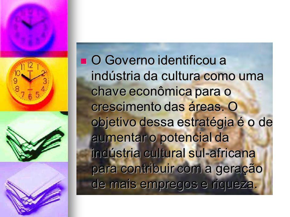 O Governo identificou a indústria da cultura como uma chave econômica para o crescimento das áreas.