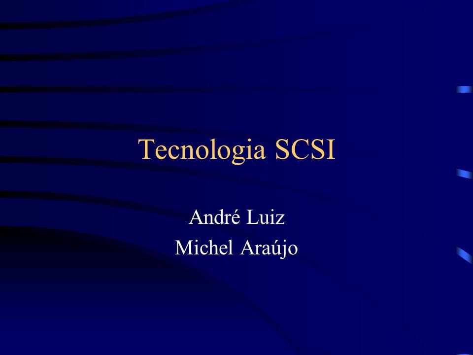 Tecnologia SCSI André Luiz Michel Araújo