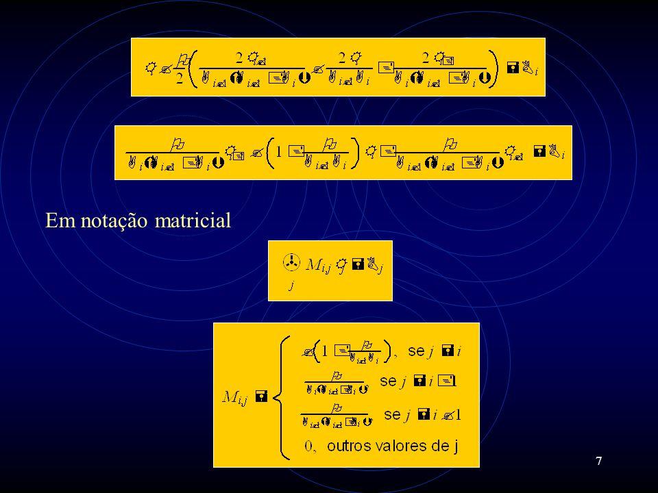 7 Em notação matricial