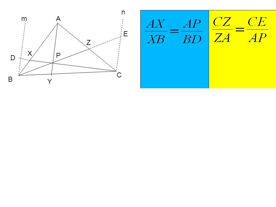 A C B X Y E D Z n m Trace retas m e n paralelas a AY Prolongue BZ até E em n Prolongue CX até D em m P A B X D P A C E Z P