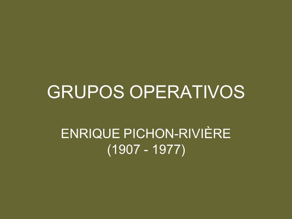 Pichon-Rivière, psiquiatra e psicanalista argentino - suíço de nascimento - começa a elaborar as suas teorias sobre grupos terapêuticos a partir da década de 1940.