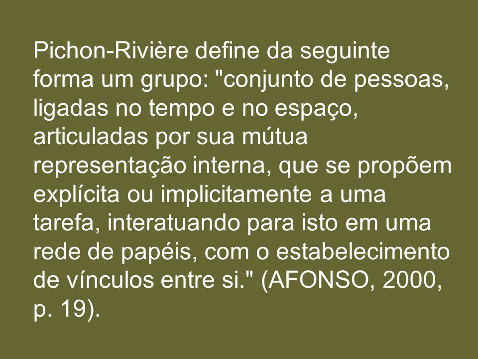 Pichon-Rivière define da seguinte forma um grupo: