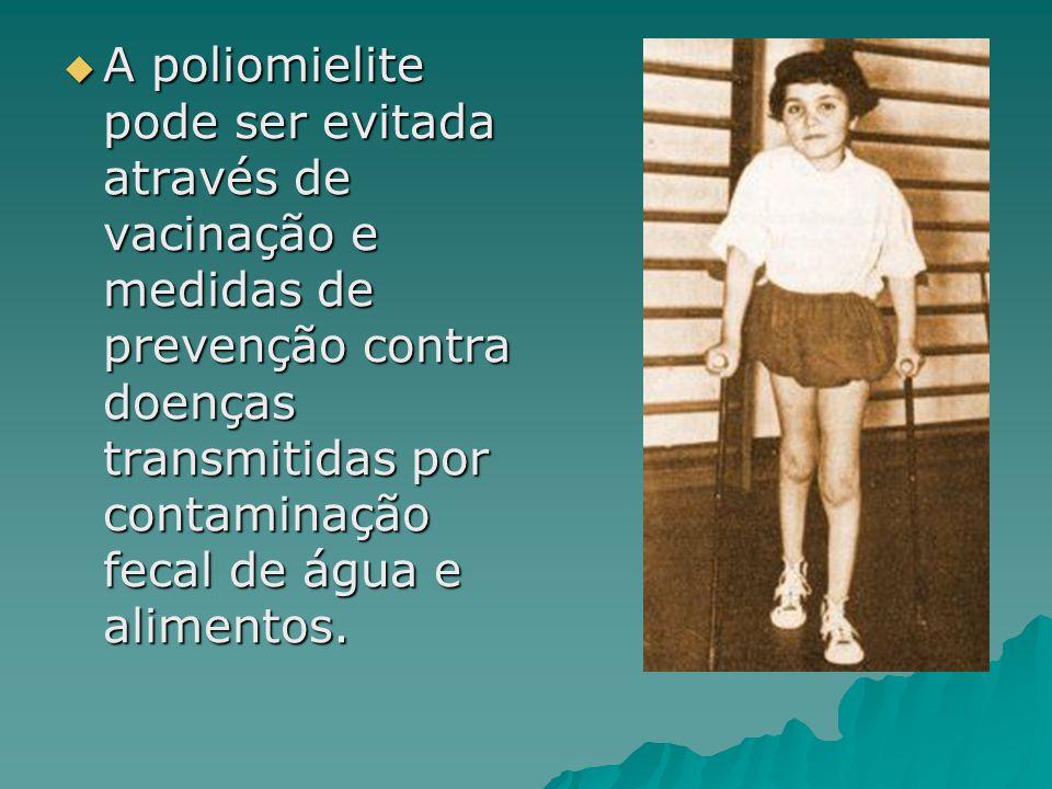 A poliomielite pode ser evitada através de vacinação e medidas de prevenção contra doenças transmitidas por contaminação fecal de água e alimentos. A
