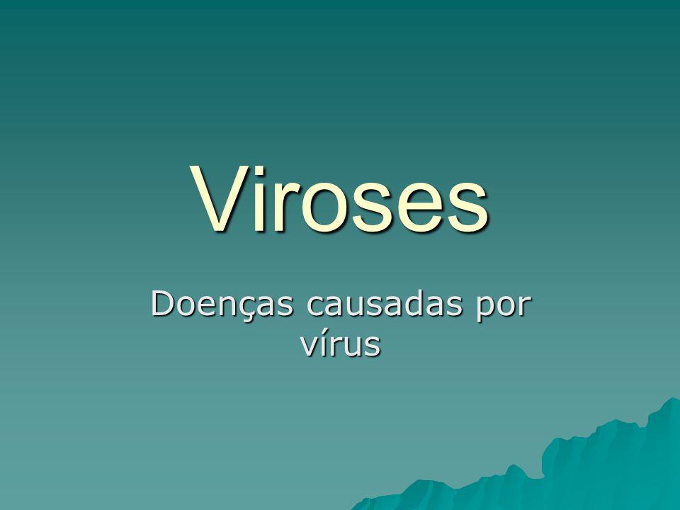 Viroses Doenças causadas por vírus