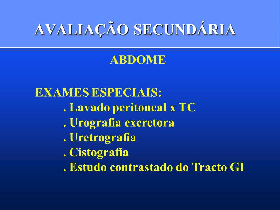 AVALIAÇÃO SECUNDÁRIA ABDOME EXAMES ESPECIAIS:.Lavado peritoneal x TC.