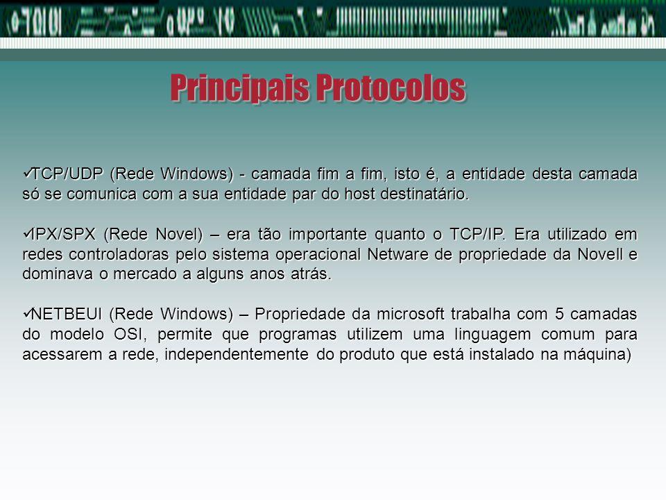 Principais Protocolos ICMP – fornece mecanismos para reporte de erros, fazendo com que Gateways, possam informar ao host originador da requisição, a ocorrência de algum erro.