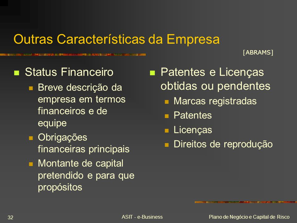 ASIT - e-BusinessPlano de Negócio e Capital de Risco 32 Outras Características da Empresa Status Financeiro Breve descrição da empresa em termos finan