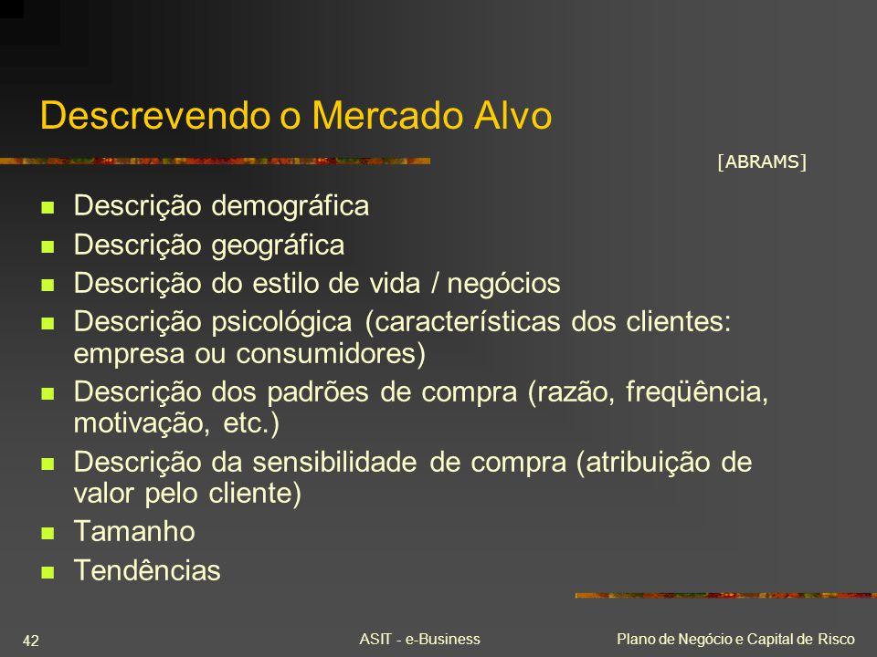 ASIT - e-BusinessPlano de Negócio e Capital de Risco 42 Descrevendo o Mercado Alvo Descrição demográfica Descrição geográfica Descrição do estilo de v