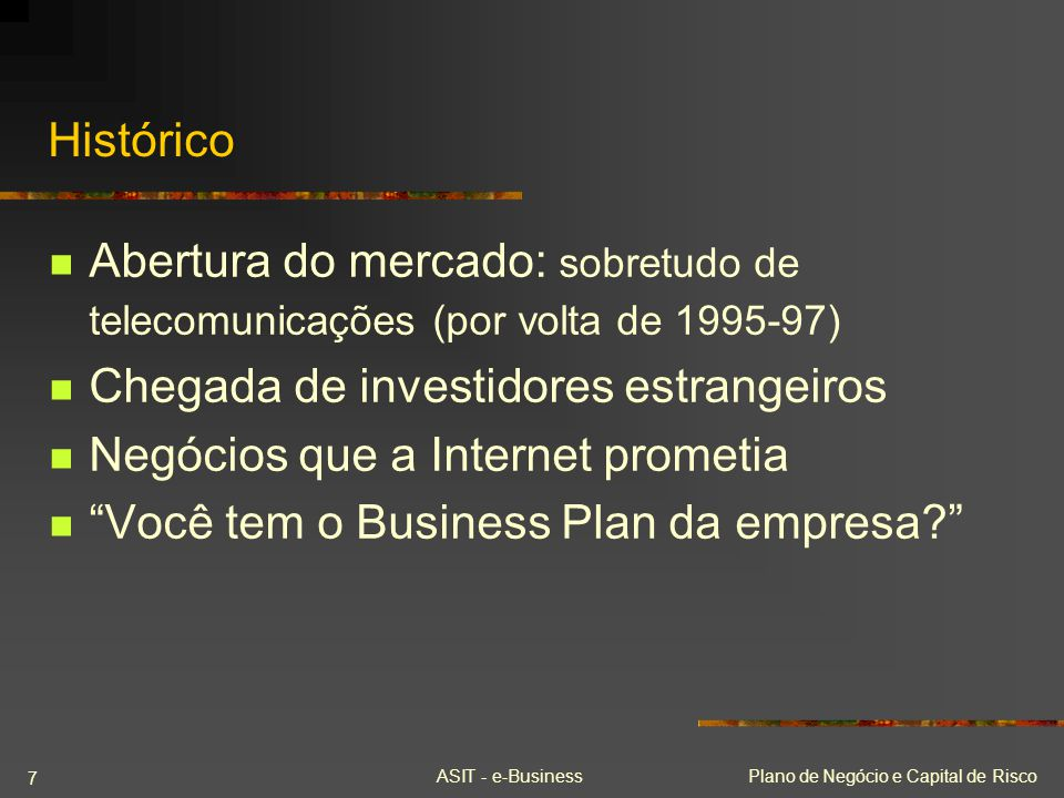 ASIT - e-BusinessPlano de Negócio e Capital de Risco 78 Leslie Vadász* - Presidente da Intel Capital O elemento mais importante é a flexibilidade.