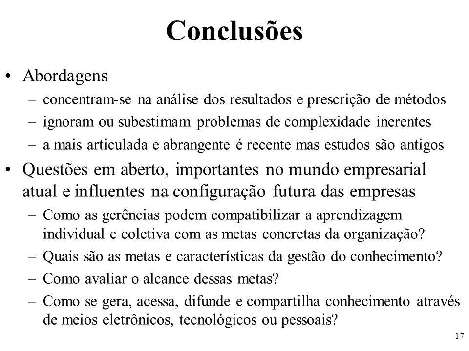 17 Conclusões Abordagens –concentram-se na análise dos resultados e prescrição de métodos –ignoram ou subestimam problemas de complexidade inerentes –
