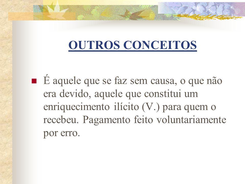 CONCEITO O CC Brasileiro, fiel à inspiração romana, descreve que todo enriquecimento sem causa jurídica e que acarrete como con- seqüência o empobreci