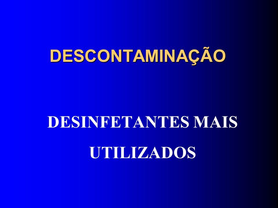 DESCONTAMINAÇÃO DESINFETANTES MAIS UTILIZADOS