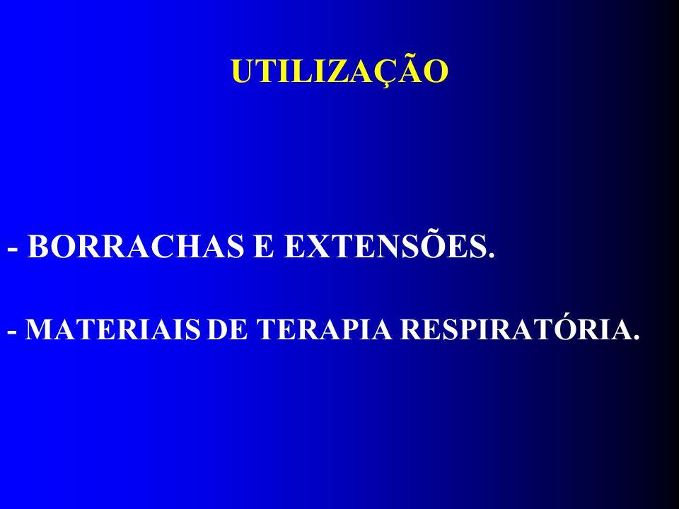 UTILIZAÇÃO - BORRACHAS E EXTENSÕES. - MATERIAIS DE TERAPIA RESPIRATÓRIA.