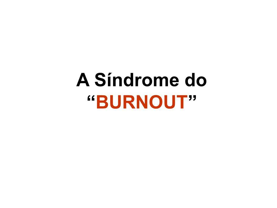 A Síndrome doBURNOUT