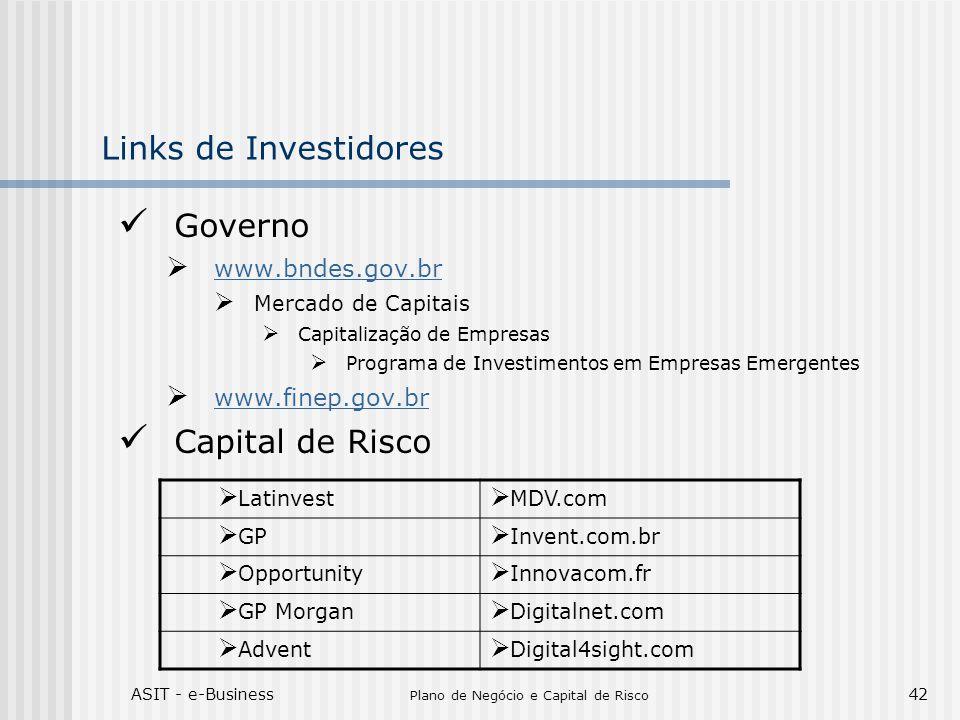 ASIT - e-Business Plano de Negócio e Capital de Risco 42 Links de Investidores Governo www.bndes.gov.br Mercado de Capitais Capitalização de Empresas