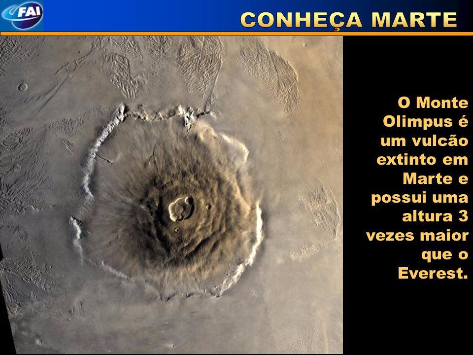 O Monte Olimpus é um vulcão extinto em Marte e possui uma altura 3 vezes maior que o Everest.