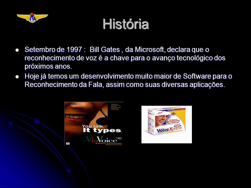 História Setembro de 1997 : Bill Gates, da Microsoft, declara que o reconhecimento de voz é a chave para o avanço tecnológico dos próximos anos. Setem