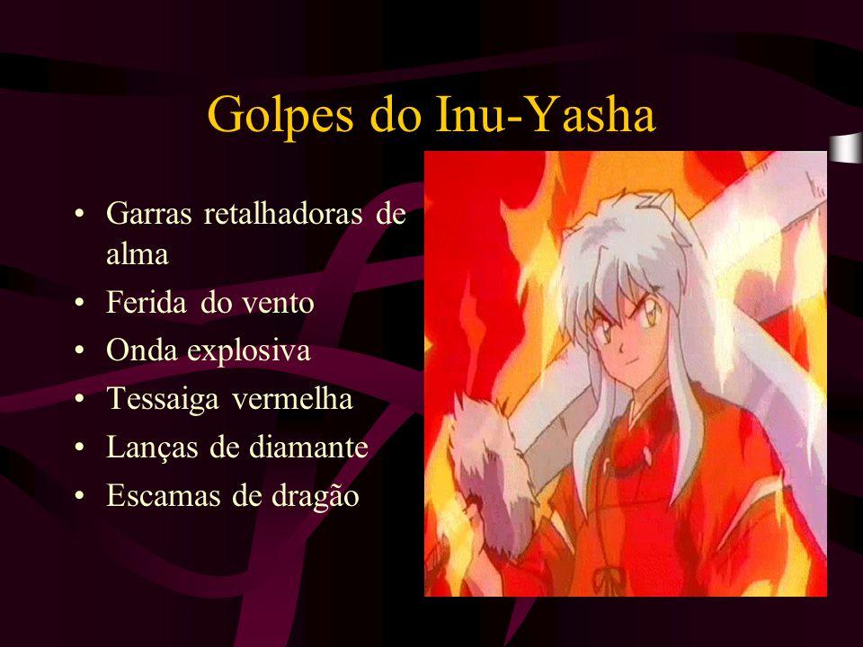 Golpes do Inu-Yasha Garras retalhadoras de alma Ferida do vento Onda explosiva Tessaiga vermelha Lanças de diamante Escamas de dragão