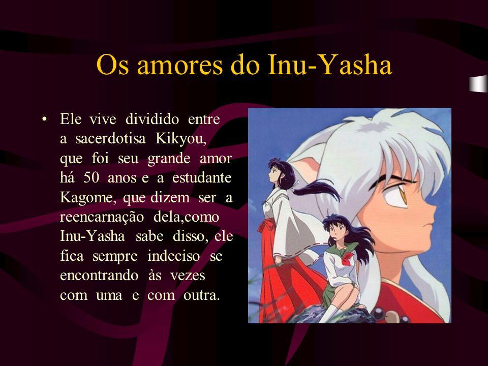 O maior sonho do Inu-Yasha é usar a jóia de 4 almas para se tornar um youkai completo.