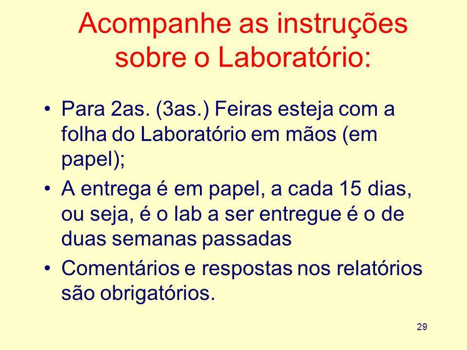 29 Acompanhe as instruções sobre o Laboratório: Para 2as.