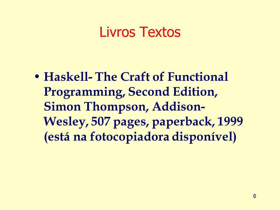 27 Hugs: Interpretador de Haskell Carregando novamente o arquivo: Prelude> :l example.hs Reading file example.hs : Hugs session for: /usr/local/share/hugs/lib/Prelude.hs example.hs Exemplo1> maxi 3 4 4 Exemplo1> Prelude> :l example.hs Reading file example.hs : Hugs session for: /usr/local/share/hugs/lib/Prelude.hs example.hs Exemplo1> maxi 3 4 4 Exemplo1>