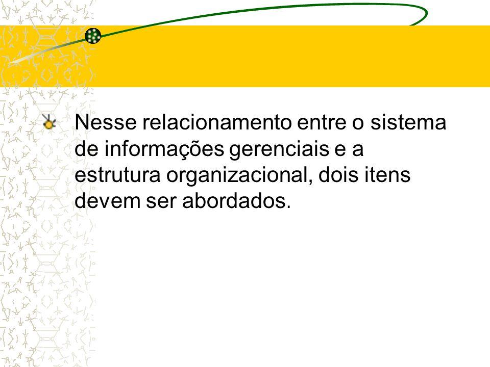 A estrutura organizacional é função do negócio e das características peculiares da empresa
