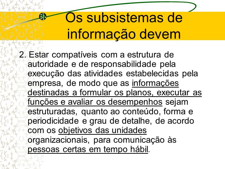 Os subsistemas de informações deverão 1. Atender às necessidades das unidades organizacionais, atravessando os departamentos e interrelacionando essas