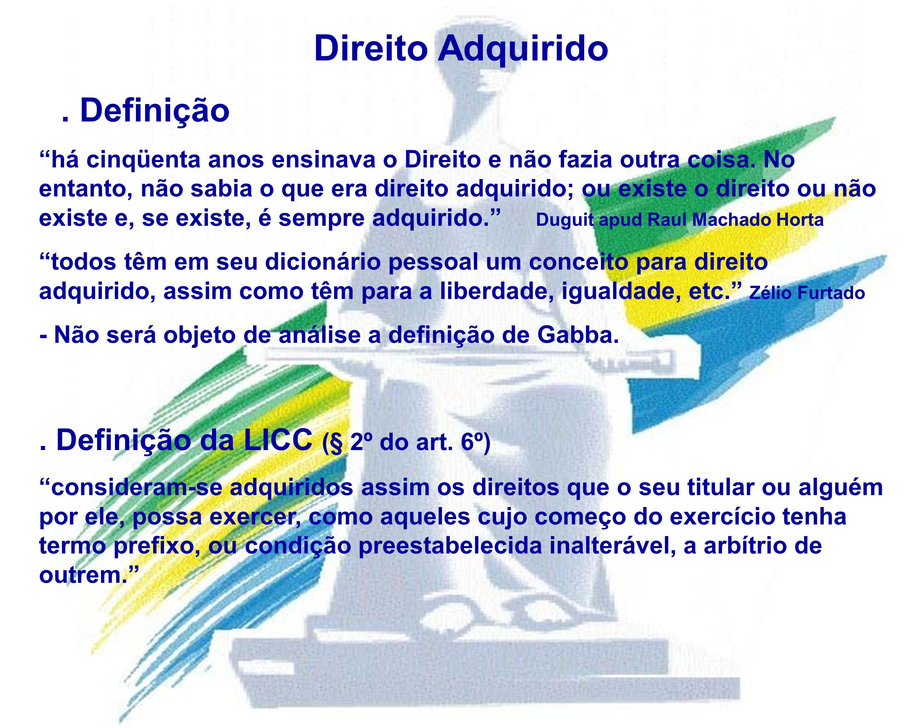 Considerações sobre a definição da LICC - é aquele que o seu titular pode exercer.; - Direito a termo e sob condição.