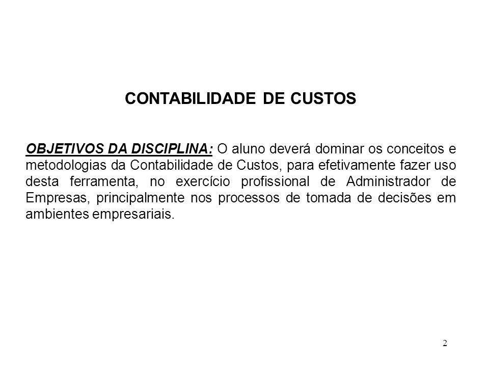 3 CONTABILIDADE DE CUSTOS PROGRAMA RESUMIDO: 1.