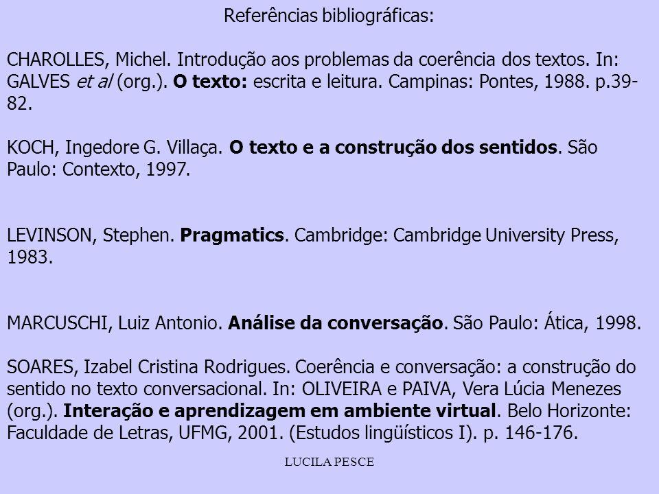 LUCILA PESCE Referências bibliográficas: CHAROLLES, Michel.